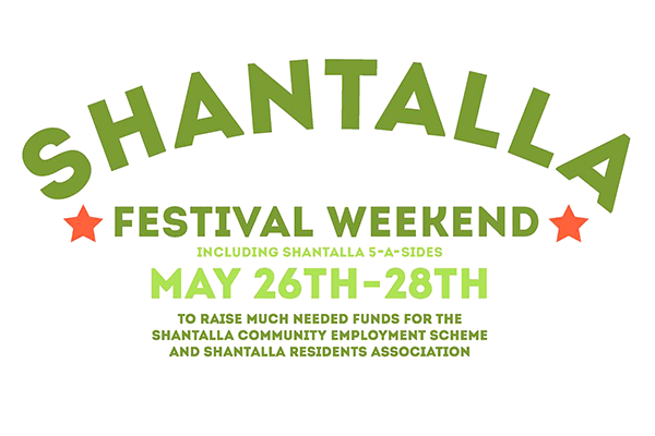 The Shantalla Festival Weekend will be held May 26th to May 28th.